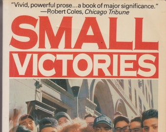 Small Victories The Real World of a Teacher, Her Students & Their High School (Softcover: Education)  1990