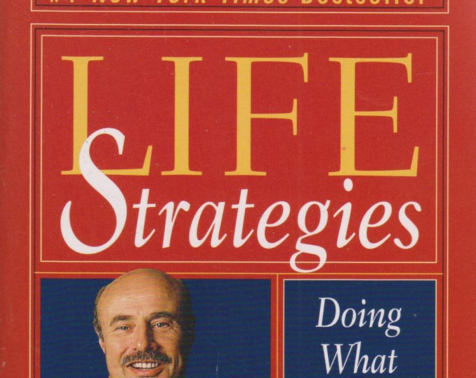 Life Strategies: Doing What Works, Doing What Matters by Phillip C McGraw Phd (Paperback, Self-Help) 1999