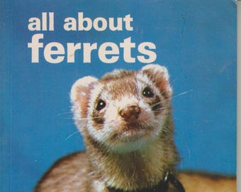 All About Ferrets  (Softcover: Pets) 1977