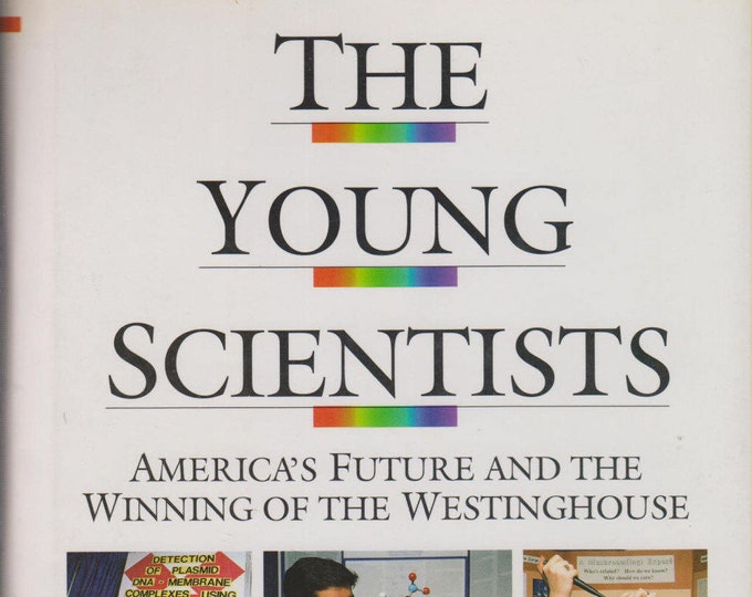 The Young Scientists: America's Future And The Winning Of The Westinghouse (Hardcover, Educational, Science)  1993