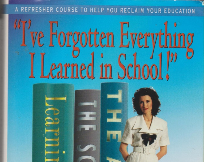 I've Forgotten Everything I Learned in School! by Marilyn Vos Savant (Hardcover: Educational) 1994