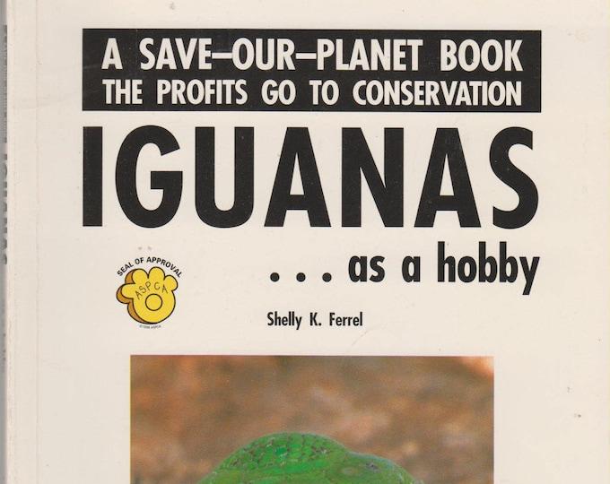 Iguanas ... As A Hobby  (Softcover: Pets, Iguanas) 1992