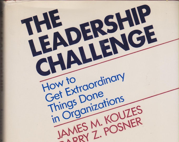 The Leadership Challenge: How to Get Extraordinary Things Done in Organizations (Jossey-Bass Management Series) (Hardcover, Business)