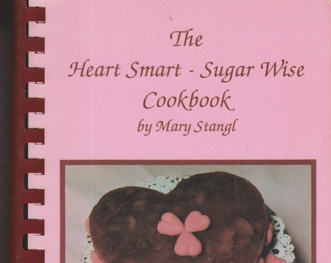 The Heart Smart - Sugar Wise Cookbook (Spiral Bound: Low Fat, Sugar Free, Low Sugar, Low Cholesterol Cooking) 1992