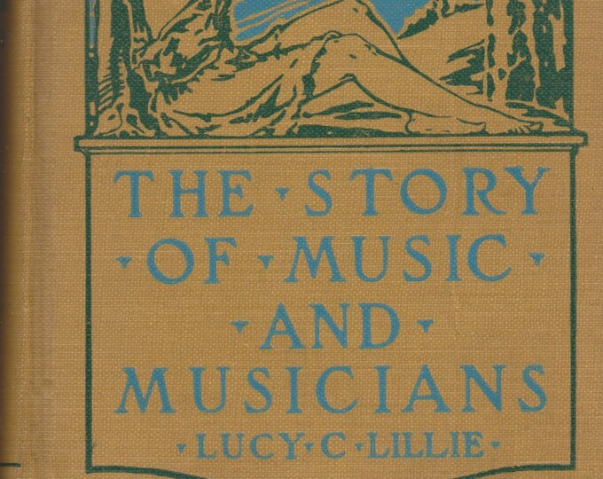 The Story of Music and Musicians by Lucy C Lillie (Hardcover: Music) 1886 Edition