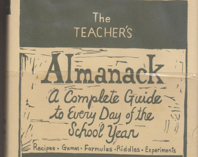 The Teacher's Almanack - A Complete Guide to Every Day of the School Year (100s of Unique Ideas) (Hardcover: Education, Teaching)