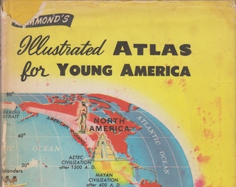 Hammond's Illustrated Atlas For Young America (Includes illustrations of old maps) 1958 Hardcover Edition