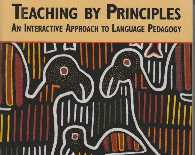 Teaching by Principles An Interactive Approach to Language Pedagogy (Softcover: Teaching, Educational) 1994