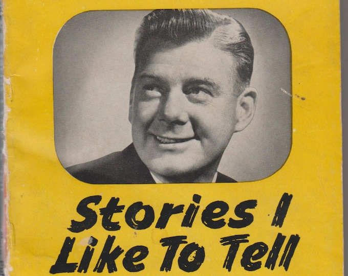 Arthur Godfrey's Stories I Like To Tell (Paperback: Television, Nonfiction) 1952