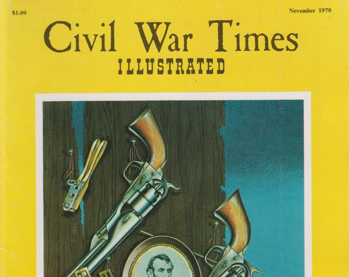 Civil War Times Illustrated November 1970 Federal Arms