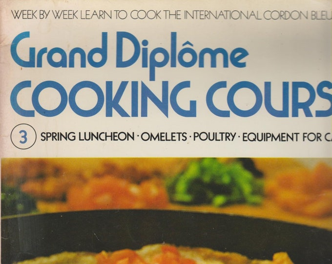 Grand Diplome Cooking Course 3 Spring Luncheon - Omelets - Poultry- Equipment for Cakes (Staplebound: Cooking) 1971