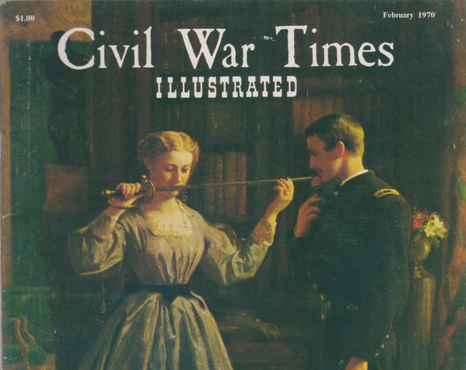Civil War Times Illustrated February 1970 The Consecration, 1861