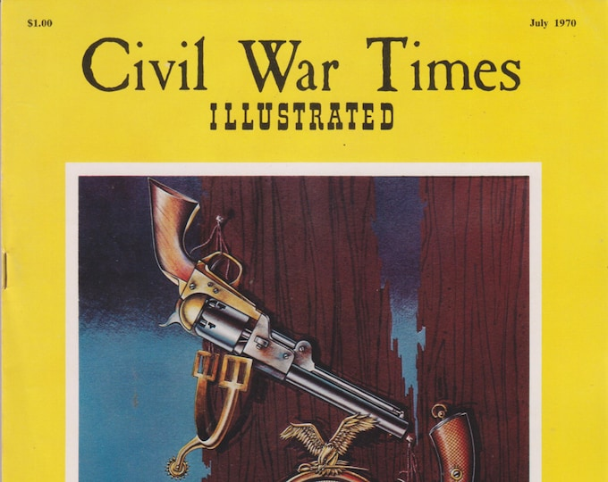 Civil War Times Illustrated July 1970 Battle at Chickasaw Bluffs