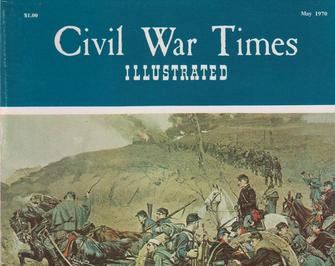 Civil War Times Illustrated May 1970 Bringing Up The Guns