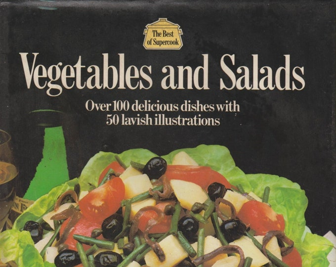 Vegetables and Salads - Over 100 Delicious Dishes with 50 Lavish Illustrations (Hardcover: Cooking) 1976