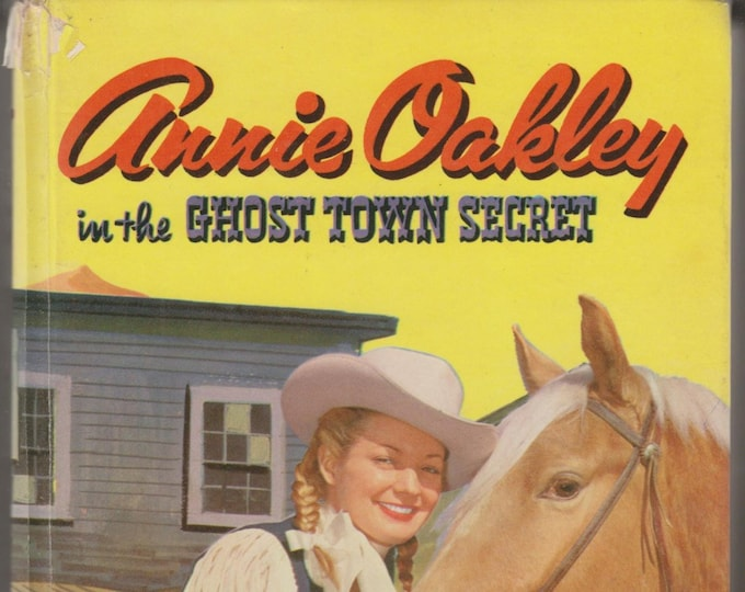 Annie Oakley in the Ghost Town Secret (Whitman Book 1538 49)(Hardcover: Children's) 1957