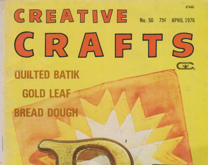 Creative Crafts  April 1976 Quilted Batik; Gold Leaf; Bread Dough; Learn to Make Indian Jewelry (Magazine: Crafts) 1976