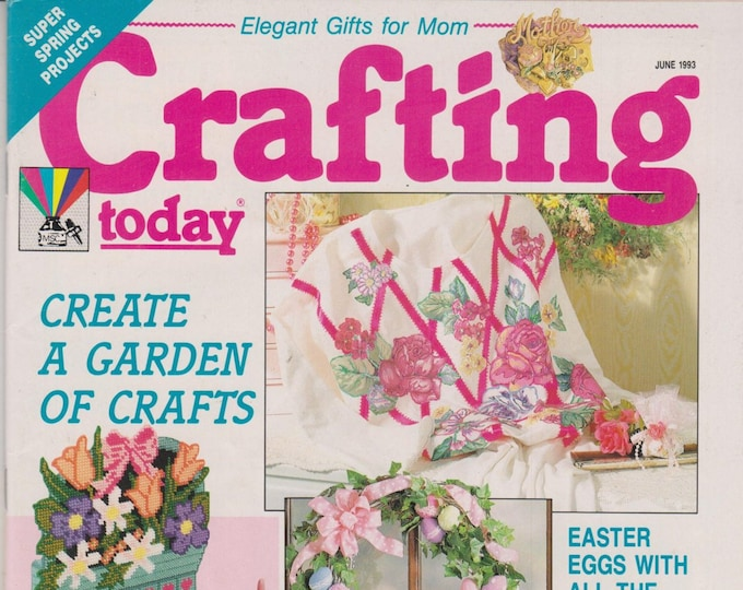 Crafting Today June 1993 Create a Garden of Crafts Super Spring Projects (Magazine: Crafts)