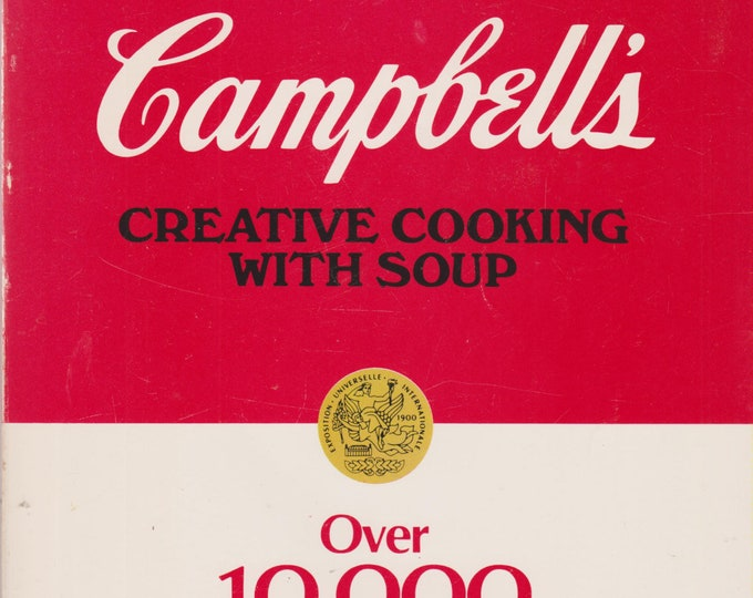 Campbell's Creative Cooking With Soup Over 10,000 Delicious Mix and Match Recipes (Softcover: Cooking) 1988 4th Edition