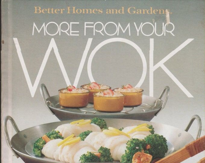 Better Homes and Gardens More From Your Wok (Hardcover: Cooking, Wok) 1982