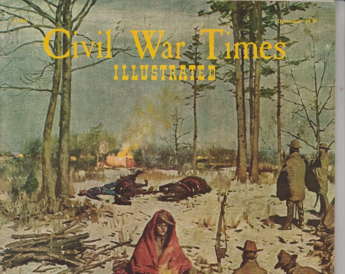 Civil War Times Illustrated December 1970 - Jubilee:General Jubal A Early