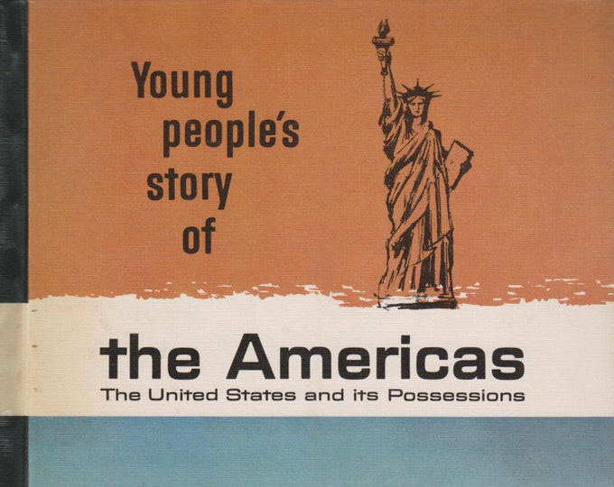 Young People's Story of the Americas (The United States & its Possessions) (Hardcover: Children's, Educational, Geography) 1966