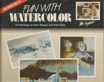 Fun with Watercolor: 13 Paintings in Four Stages and Full Color (Softcover, Painting, Art)