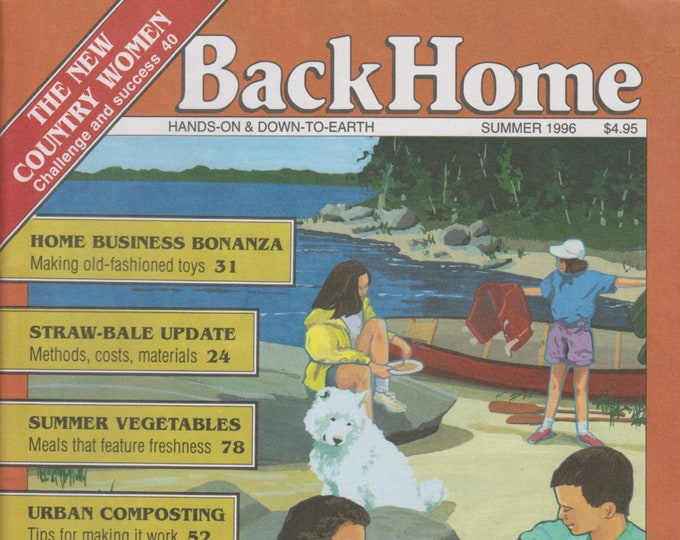Back Home No. 24 Summer 1996 The New Country Women; Home Business Bonanza; Summer Vegetables (Magazine: Green Living, Sustainable Living)