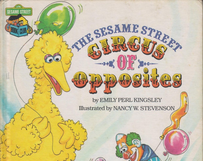 The Sesame Street Circus of Opposites Featuring Jim Henson's Sesame Street Muppets
