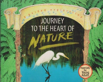 A Guided Exploration - Journey to the Heart of Nature (Softcover: Children's, Nature, Educational) 1994
