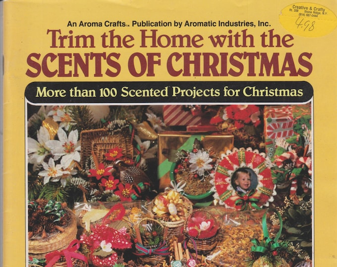 Trim the Home with the Scents of Christmas (An Aroma Crafts Publication) (Softcover: Crafts)