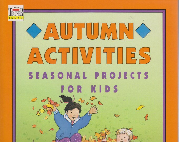 Autumn Activities Seasonal Projects for Kids  (Softcover: Educational, Teachers, Art & Crafts) ) 1994