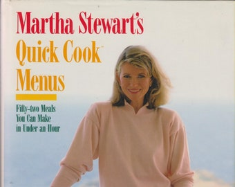 Martha Stewart's Quick Cook Menus - 52 Meals You Can Make in Under An Hour  (Hardcover: Cooking, Recipes) 1988
