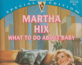 What To Do About Baby by Martha Hix (That's My Baby!)  Silhouette 1093  (Paperback, Romance) 1997