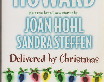 Delivered By Christmas Linda Howard, Joan Hohl, Sandra Steffen (Paperback, Romance)