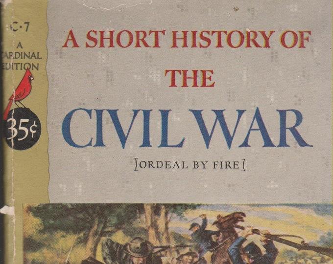 A Short History of the Civil War (Ordeal by Fire) by Fletcher Pratt (Vintage Paperback: History, Civil War)