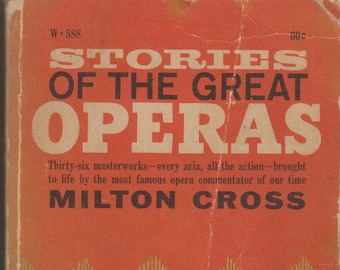 Stories of the Great Operas by Milton Cross (Paperback: Music, Opera) 1967