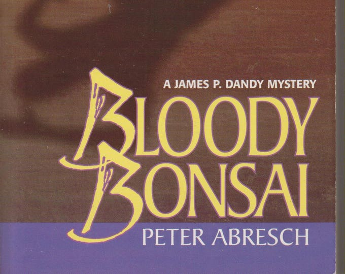 Bloody Bonsai by Peter Abresch (A James P Dandy Mystery) (Paperback, Mystery) 1999