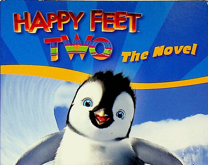 Happy Feet Two The Novel (Paperback: Children's Chapter Book, Movie Tie-In)  2011