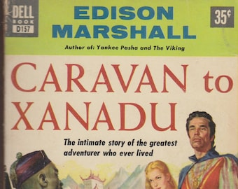 Caravan to Xanadu by Edison Marshall (Pulp Fiction Paperback: Historical Drama)  1953