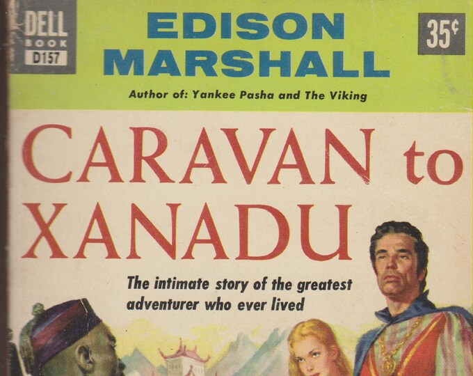 Caravan to Xanadu by Edison Marshall (Pulp Fiction Paperback: Historical Drama)  1953
