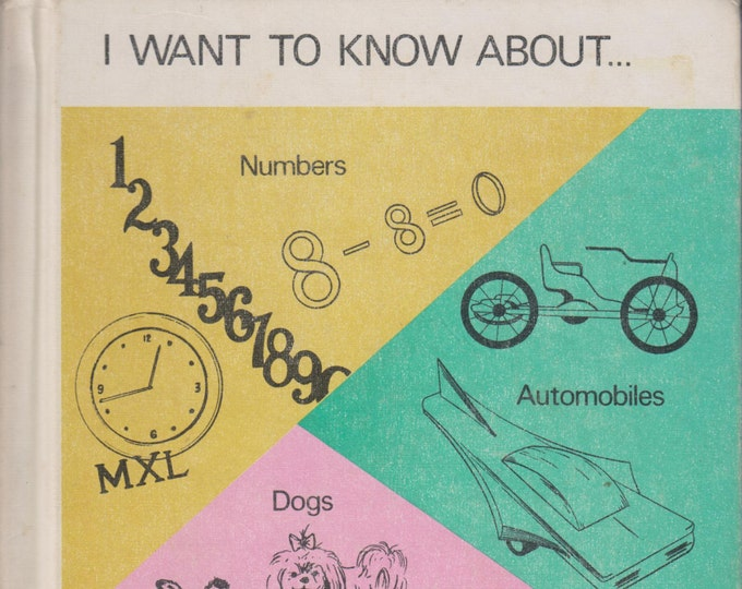 I Want to Know About.....Numbers..Automobiles..Dogs (Hardcover: Children's, Educational, Early Readers)  1972