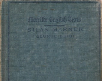 Silas Marner The Weaver of Raveloe by George Eliot  (Hardcover: Fiction) circa  1908
