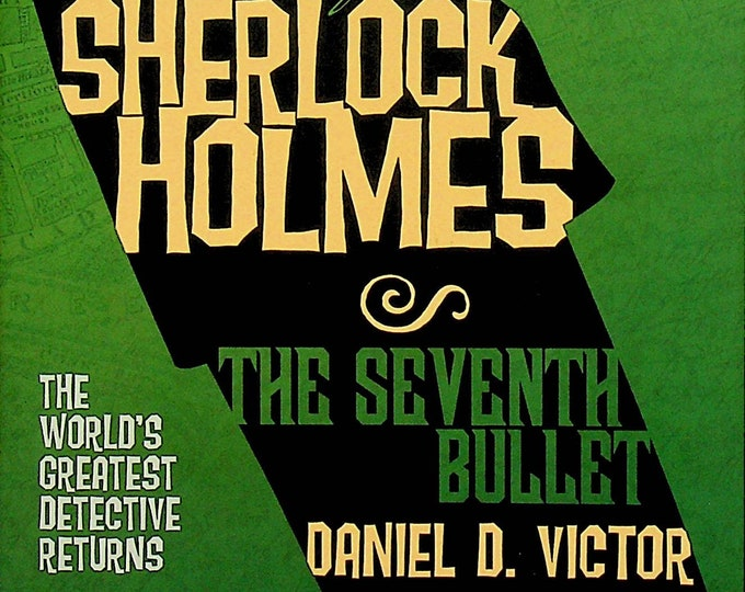 Sherlock Holmes and The Seventh Bullet by Daniel D. Victor (Trade Paperback: Mystery, Suspense) 2010