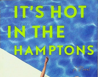 It's Hot in the Hamptons by Holly Peterson (Trade Paperback: Fiction) 2019