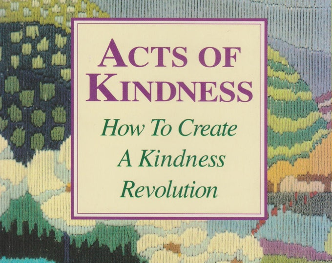 Acts of Kindness - How to Create a Kindness Revolution (Softcover, Reference) 1994