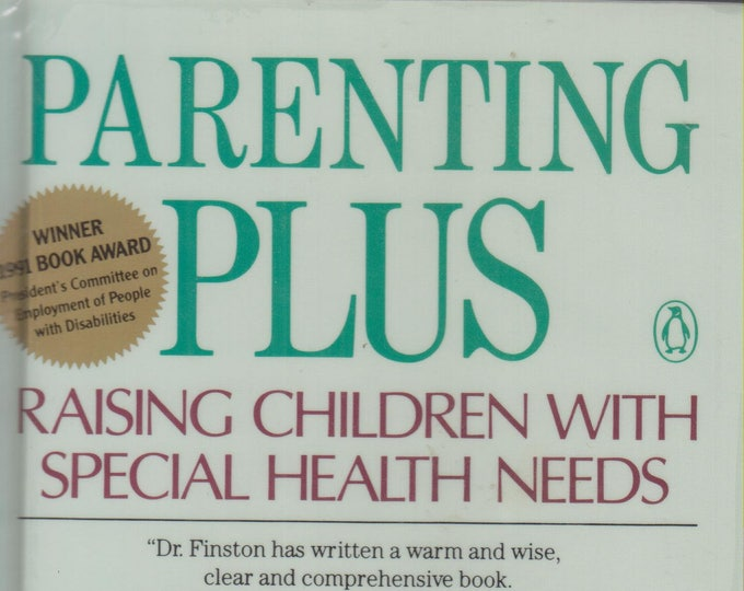 Parenting Plus: Raising Children With Special Health Needs (Hardcover, Parenting) 1990