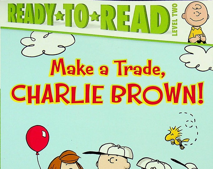 Make a Trade, Charlie Brown! by Charles M. Schulz  (Ready-To-Read Level 2) (Paperback: Children's, Early Readers) 2015