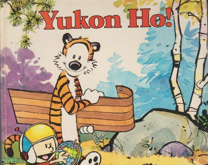 Yukon Ho! A Calvin and Hobbes Collection by Bill Watterson (Softcover: Comics, Humor) 1989