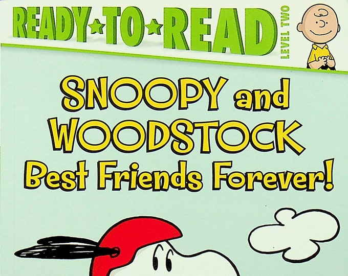 Snoopy and Woodstock Best Friends Forever by Charles M. Schulz  (Ready-To-Read Level 2) (Paperback: Children's, Early Readers) 2018